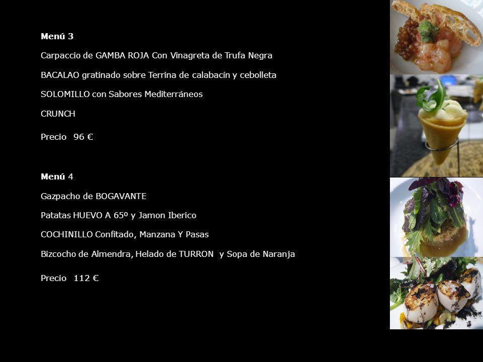 Menú 3 Carpaccio de GAMBA ROJA Con Vinagreta de Trufa Negra BACALAO gratinado sobre Terrina de calabacín y cebolleta SOLOMILLO con Sabores Mediterráne