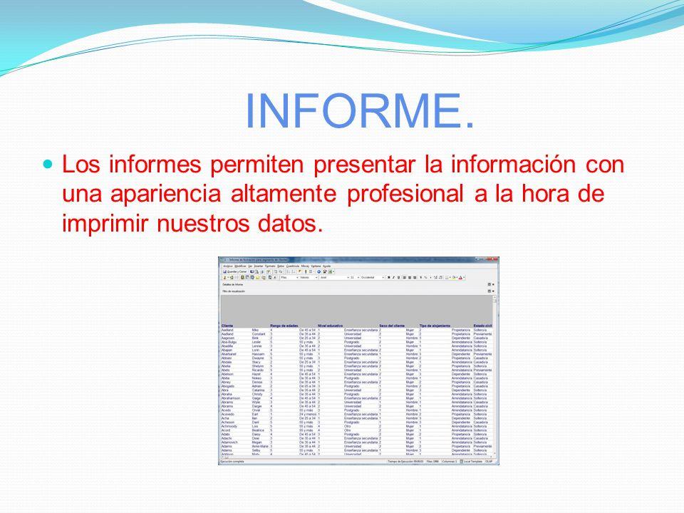 FORMULARIO. Los formularios son un mecanismo que facilita enormemente la operatoria general con tablas, principalmente a la hora de mostrar, introduci