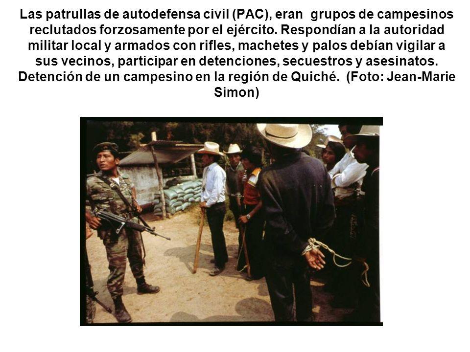 Las patrullas de autodefensa civil (PAC), eran grupos de campesinos reclutados forzosamente por el ejército. Respondían a la autoridad militar local y