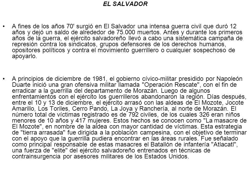 EL SALVADOR A fines de los años 70' surgió en El Salvador una intensa guerra civil que duró 12 años y dejó un saldo de alrededor de 75.000 muertos. An