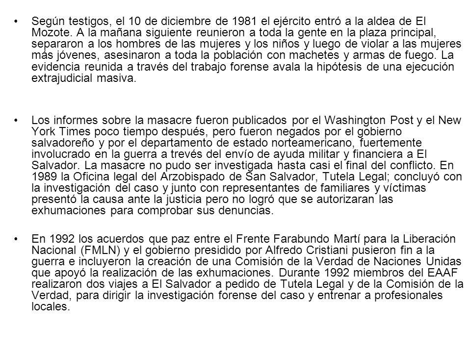 Según testigos, el 10 de diciembre de 1981 el ejército entró a la aldea de El Mozote. A la mañana siguiente reunieron a toda la gente en la plaza prin