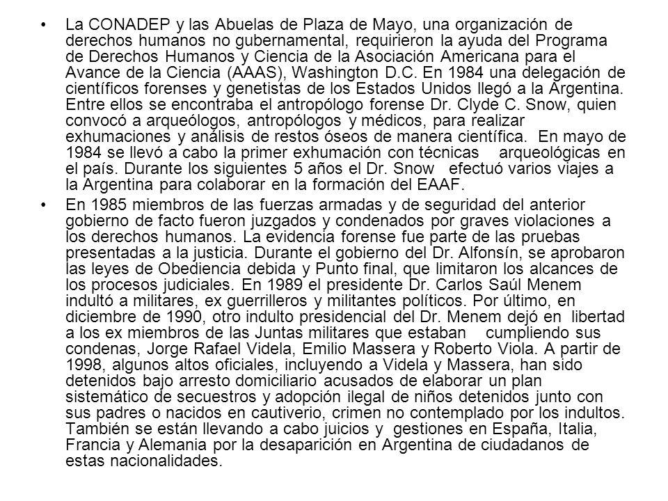 La CONADEP y las Abuelas de Plaza de Mayo, una organización de derechos humanos no gubernamental, requirieron la ayuda del Programa de Derechos Humano