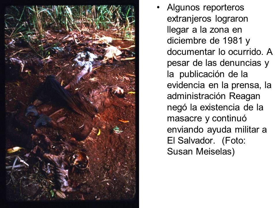 Algunos reporteros extranjeros lograron llegar a la zona en diciembre de 1981 y documentar lo ocurrido. A pesar de las denuncias y la publicación de l