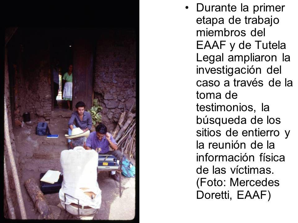 Durante la primer etapa de trabajo miembros del EAAF y de Tutela Legal ampliaron la investigación del caso a través de la toma de testimonios, la búsq