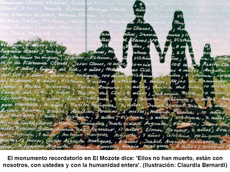 El monumento recordatorio en El Mozote dice: 'Ellos no han muerto, están con nosotros, con ustedes y con la humanidad entera'. (Ilustración: Claurdia