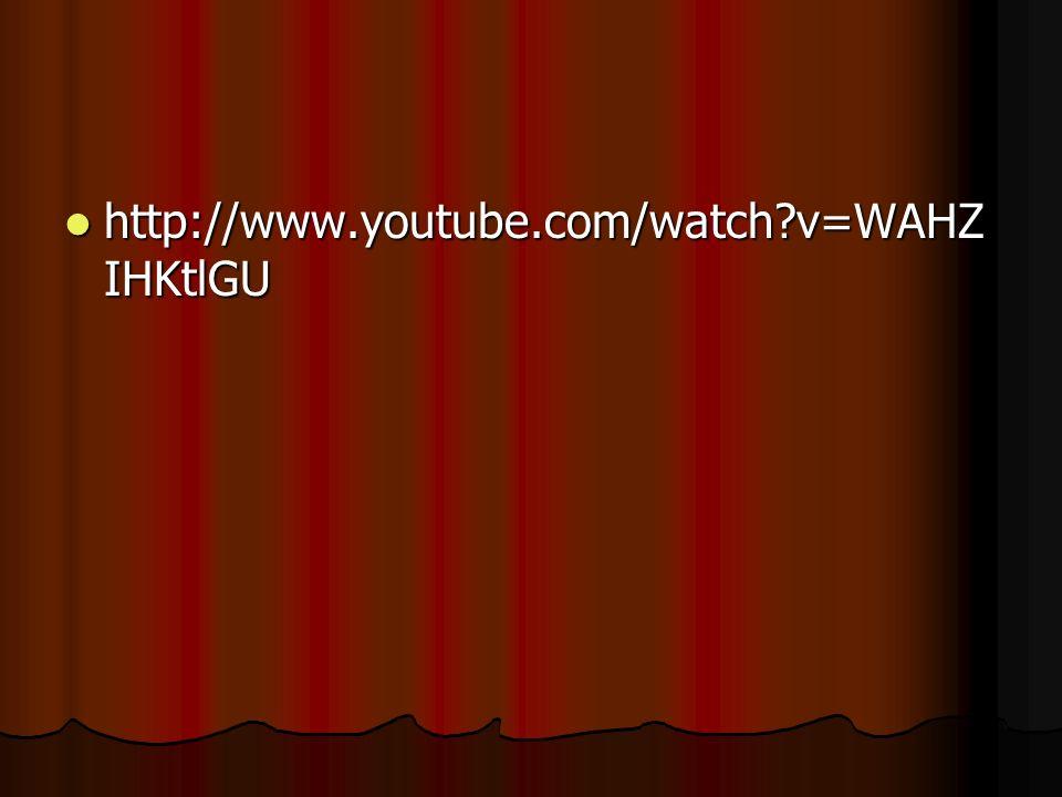 http://www.youtube.com/watch?v=WAHZ IHKtlGU http://www.youtube.com/watch?v=WAHZ IHKtlGU