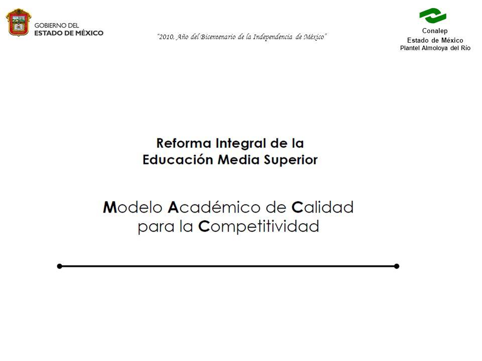 2010, Año del Bicentenario de la Independencia de México Conalep Estado de México Plantel Almoloya del Río