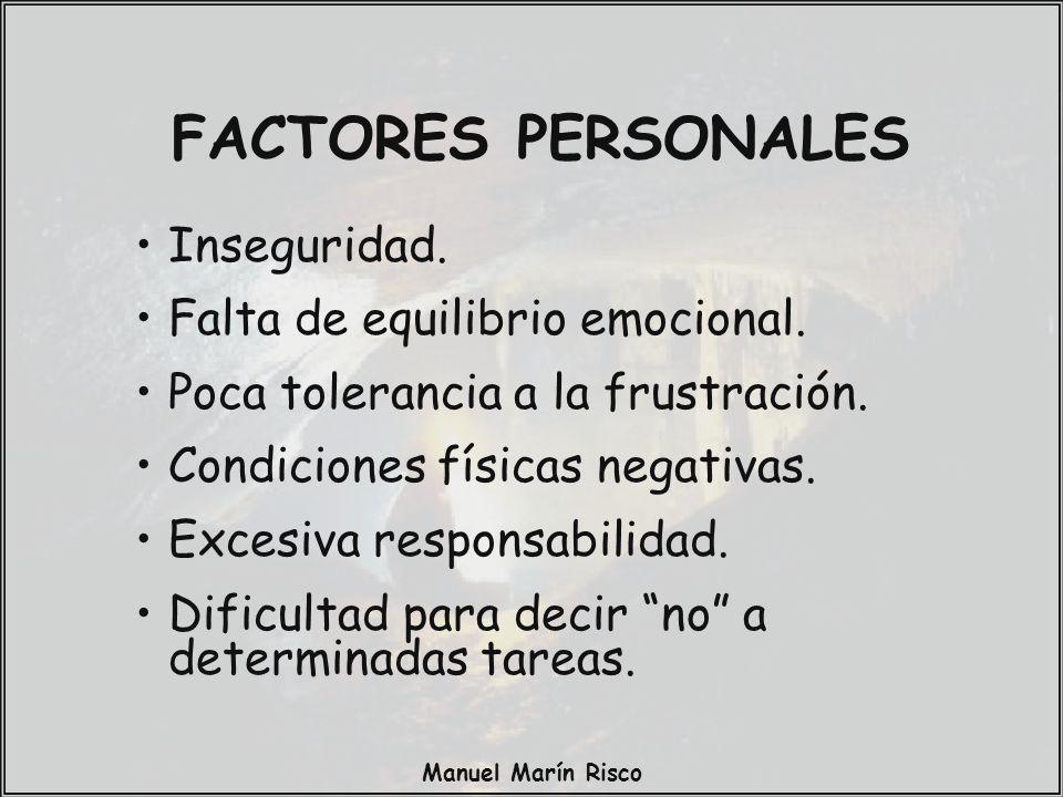 Manuel Marín Risco Inseguridad.Falta de equilibrio emocional.