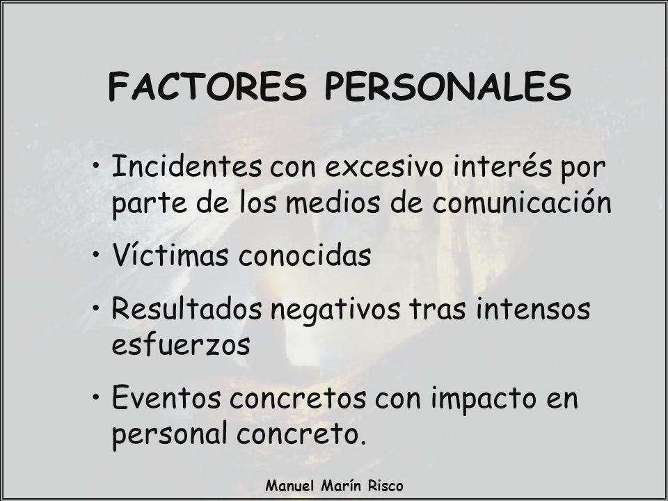 Manuel Marín Risco Incidentes con excesivo interés por parte de los medios de comunicación Víctimas conocidas Resultados negativos tras intensos esfuerzos Eventos concretos con impacto en personal concreto.