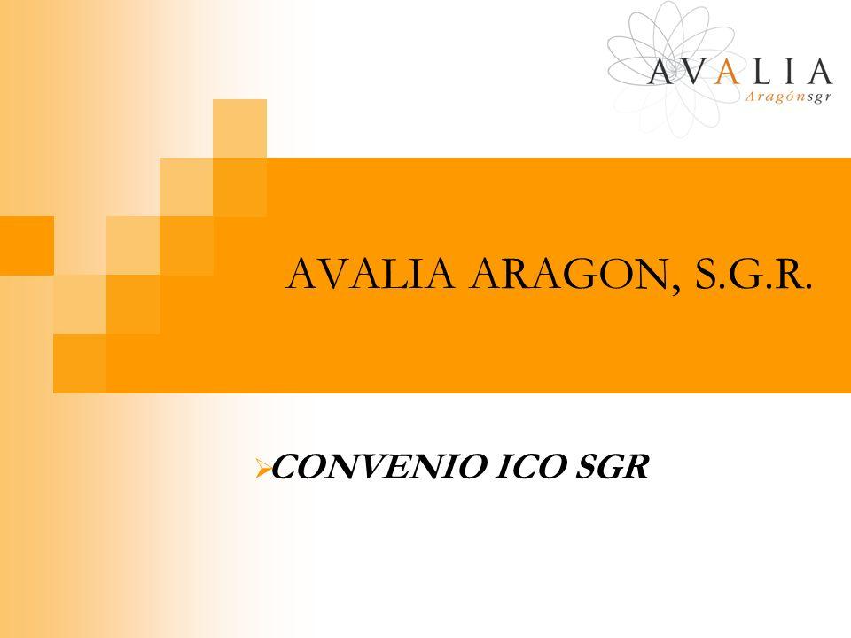 AVALIA ARAGON, S.G.R. CONVENIO ICO SGR