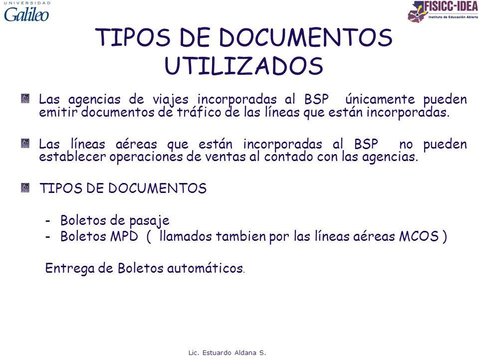TIPOS DE DOCUMENTOS UTILIZADOS Las agencias de viajes incorporadas al BSP únicamente pueden emitir documentos de tráfico de las líneas que están incor