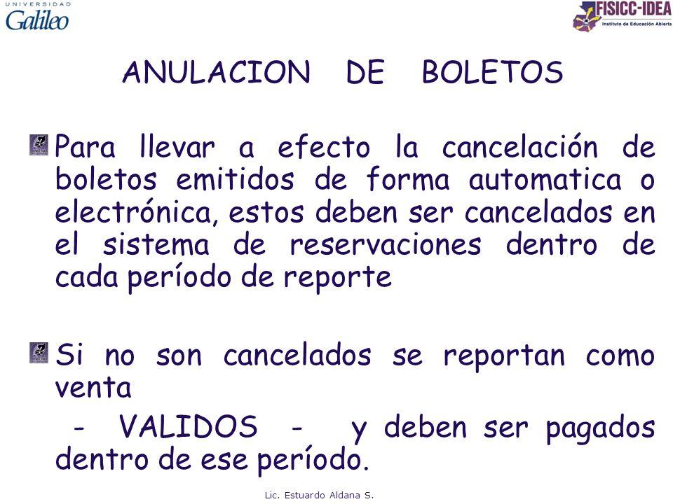 ANULACION DE BOLETOS Para llevar a efecto la cancelación de boletos emitidos de forma automatica o electrónica, estos deben ser cancelados en el siste