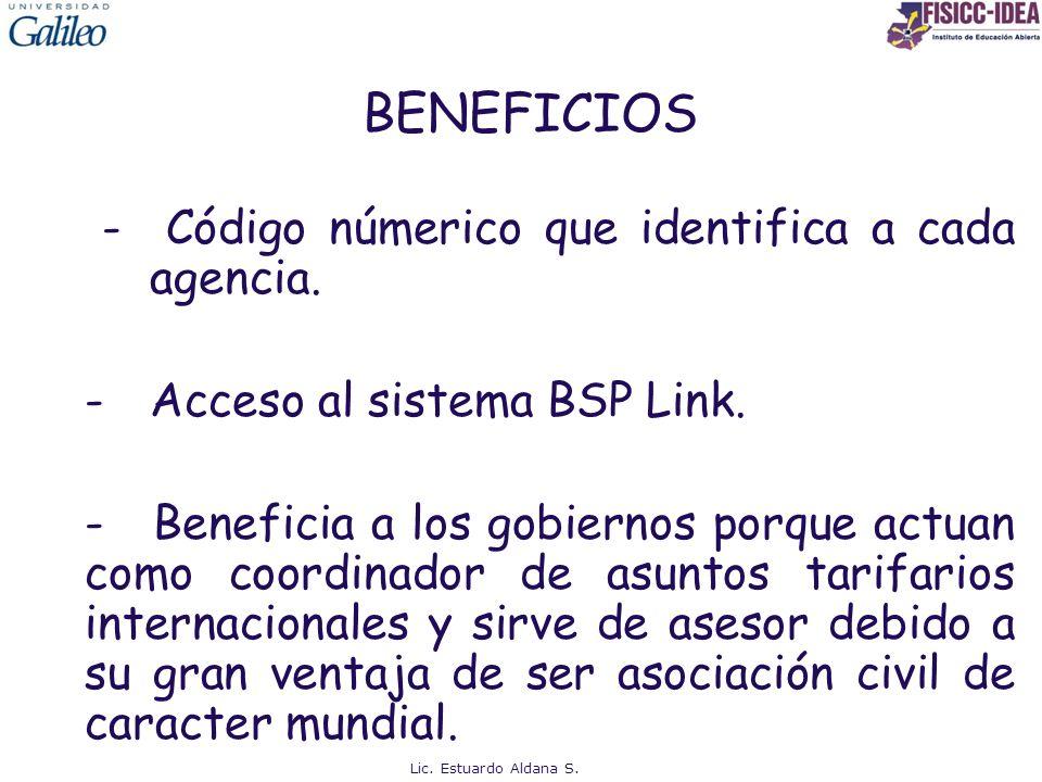 BENEFICIOS - Código númerico que identifica a cada agencia. -Acceso al sistema BSP Link. - Beneficia a los gobiernos porque actuan como coordinador de