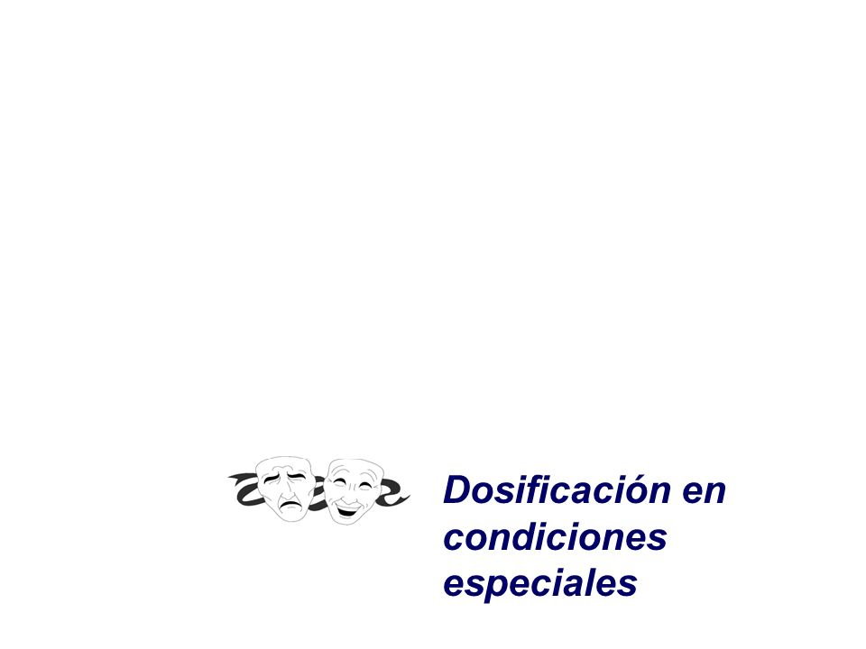 Dosificación en condiciones especiales