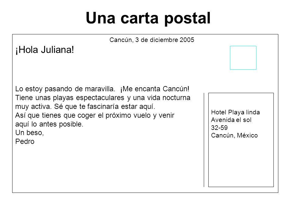Una carta postal Cancún, 3 de diciembre 2005 ¡Hola Juliana.