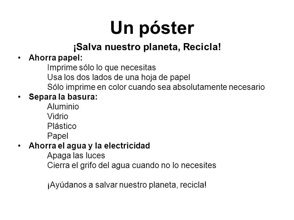 Un póster ¡Salva nuestro planeta, Recicla.