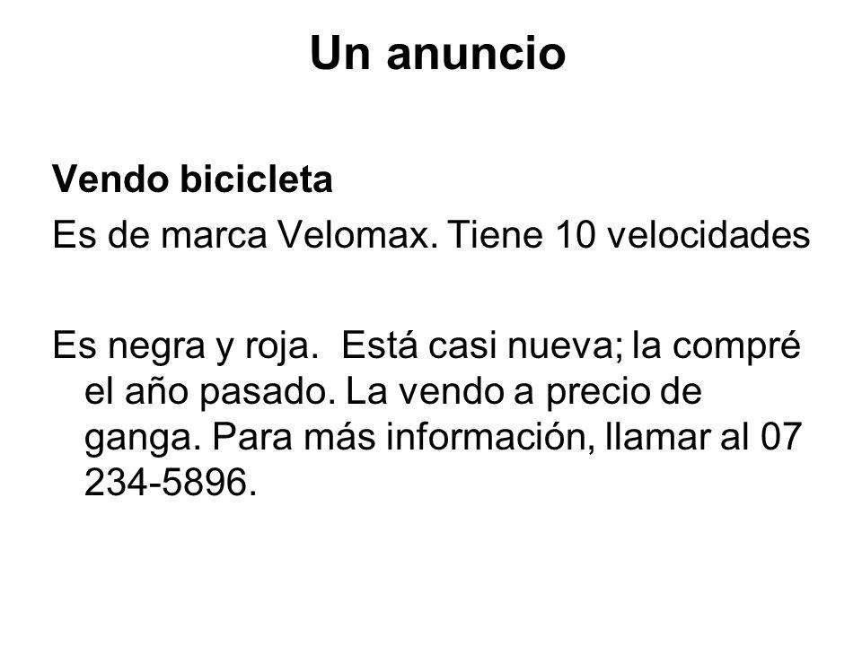 Un anuncio Vendo bicicleta Es de marca Velomax.Tiene 10 velocidades Es negra y roja.