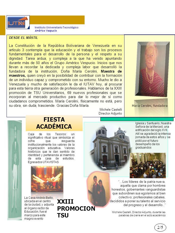 2/5 DESDE EL MÁSTIL La Constitución de la República Bolivariana de Venezuela en su artículo 3 contempla que la educación y el trabajo son los procesos