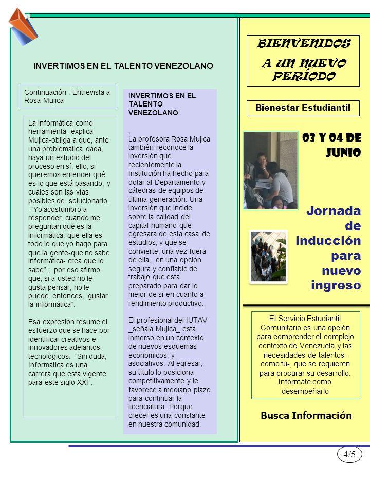 4/5 La informática como herramienta- explica Mujica-obliga a que, ante una problemática dada, haya un estudio del proceso en sí; ello, si queremos ent