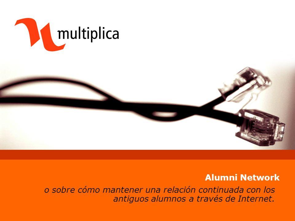 Alumni Network o sobre cómo mantener una relación continuada con los antiguos alumnos a través de Internet.