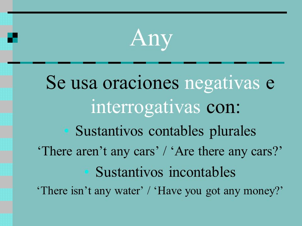 A lot of Se usa oraciones afirmativas con: Sustantivos contables plurales E.G: There are a lot of cars Sustantivos incontables E.G:There is a lot of water
