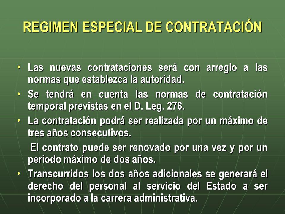 REGIMEN ESPECIAL DE CONTRATACIÓN Las nuevas contrataciones será con arreglo a las normas que establezca la autoridad. Las nuevas contrataciones será c