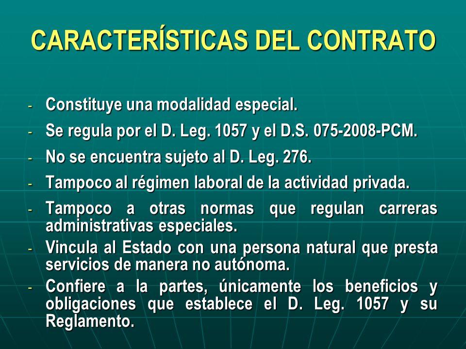 CARACTERÍSTICAS DEL CONTRATO - Constituye una modalidad especial. - Se regula por el D. Leg. 1057 y el D.S. 075-2008-PCM. - No se encuentra sujeto al