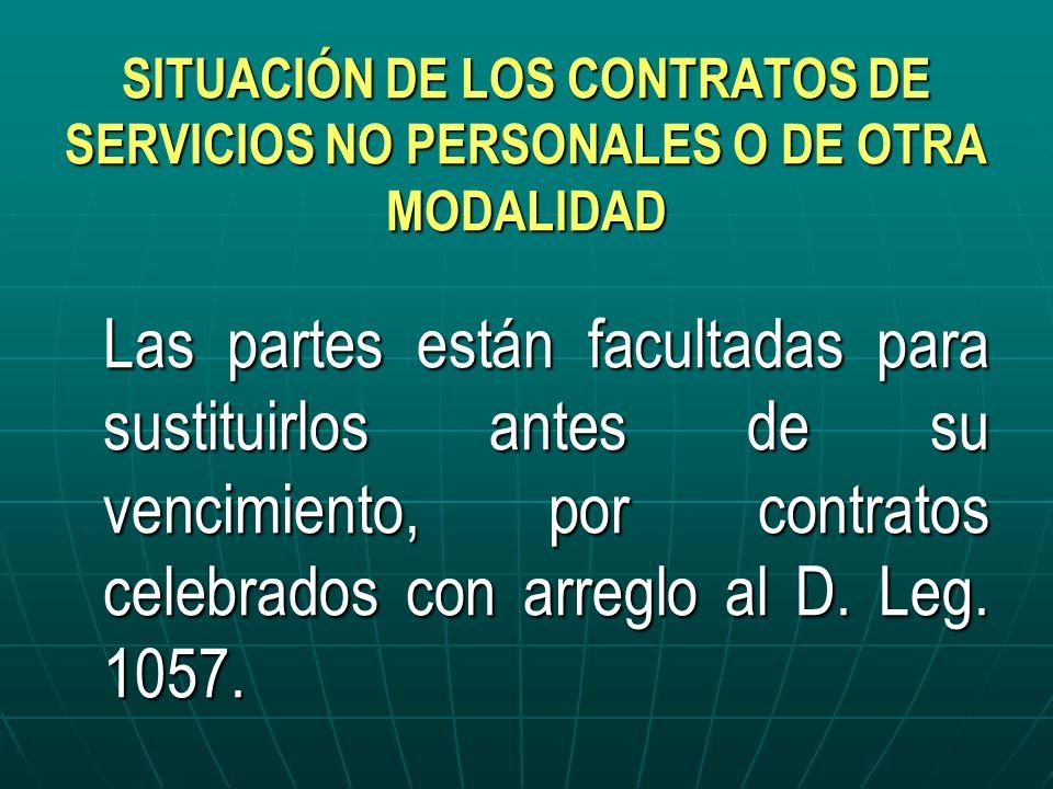 SITUACIÓN DE LOS CONTRATOS DE SERVICIOS NO PERSONALES O DE OTRA MODALIDAD Las partes están facultadas para sustituirlos antes de su vencimiento, por c