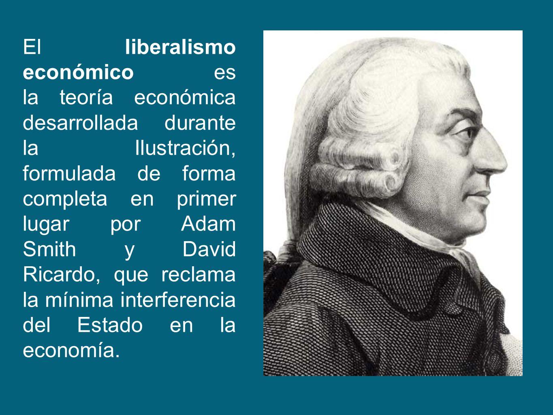 El liberalismo económico es la teoría económica desarrollada durante la Ilustración, formulada de forma completa en primer lugar por Adam Smith y Davi