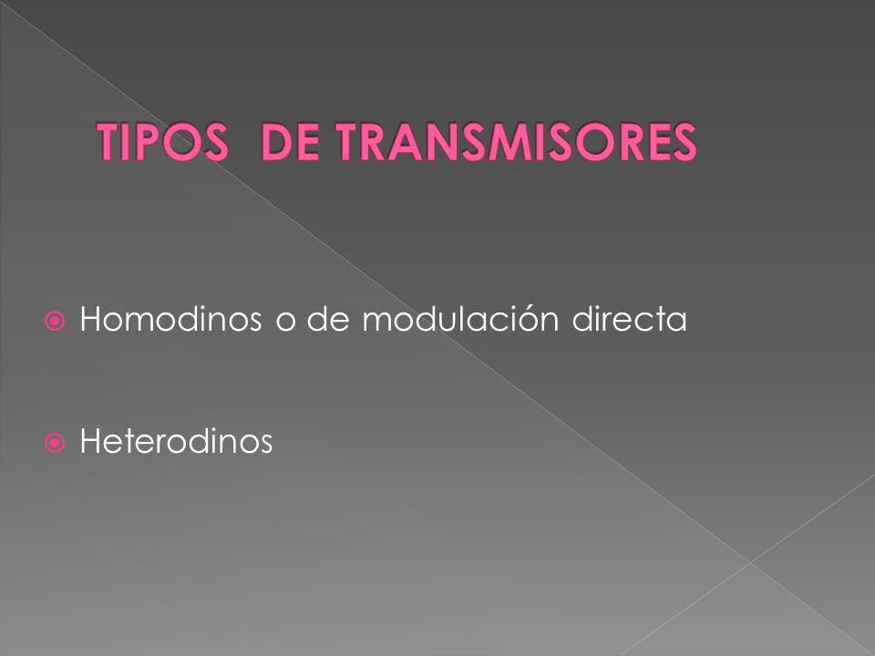 Homodinos o de modulación directa Heterodinos