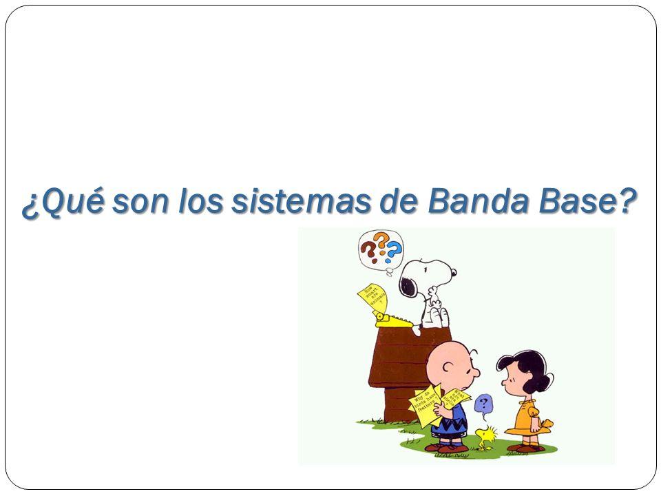 ¿Qué son los sistemas de Banda Base?