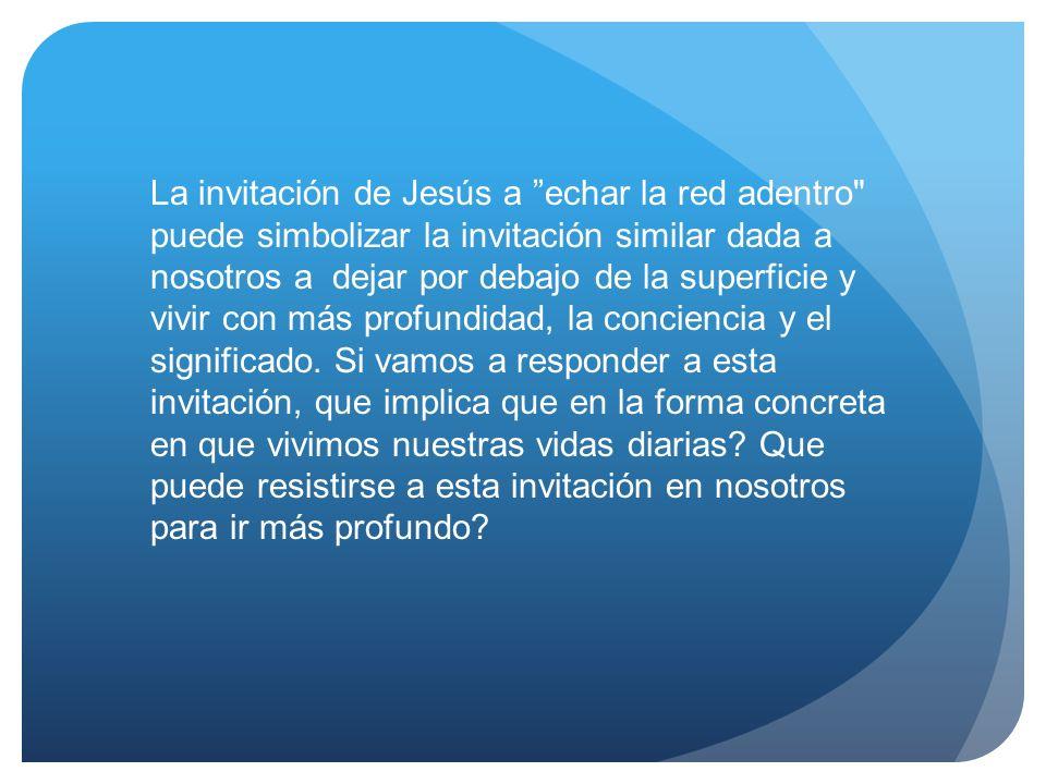 La invitación de Jesús a echar la red adentro