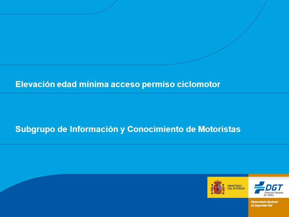 Elevación edad mínima acceso permiso ciclomotor Subgrupo de Información y Conocimiento de Motoristas