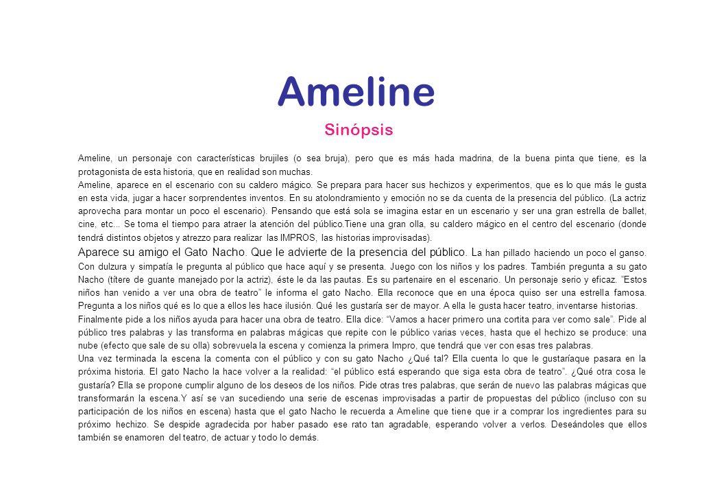 Ameline, un personaje con características brujiles (o sea bruja), pero que es más hada madrina, de la buena pinta que tiene, es la protagonista de est