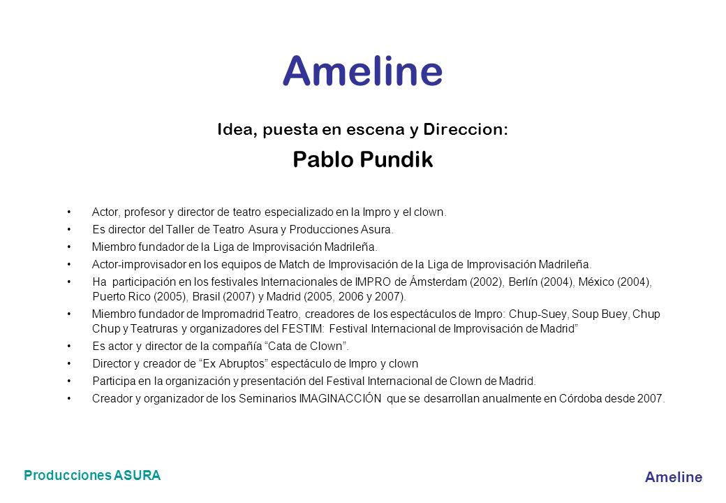 Idea, puesta en escena y Direccion: Pablo Pundik Actor, profesor y director de teatro especializado en la Impro y el clown. Es director del Taller de