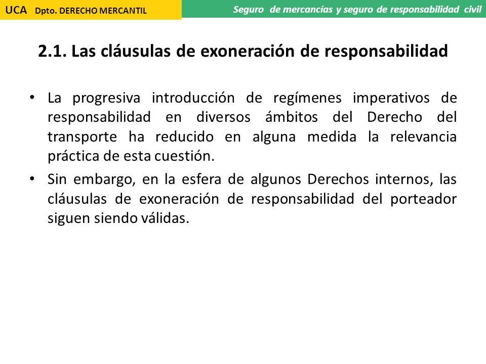 2.1. Las cláusulas de exoneración de responsabilidad La progresiva introducción de regímenes imperativos de responsabilidad en diversos ámbitos del De