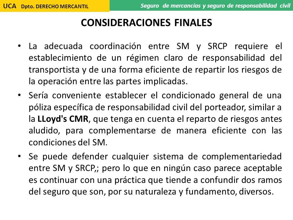 CONSIDERACIONES FINALES La adecuada coordinación entre SM y SRCP requiere el establecimiento de un régimen claro de responsabilidad del transportista