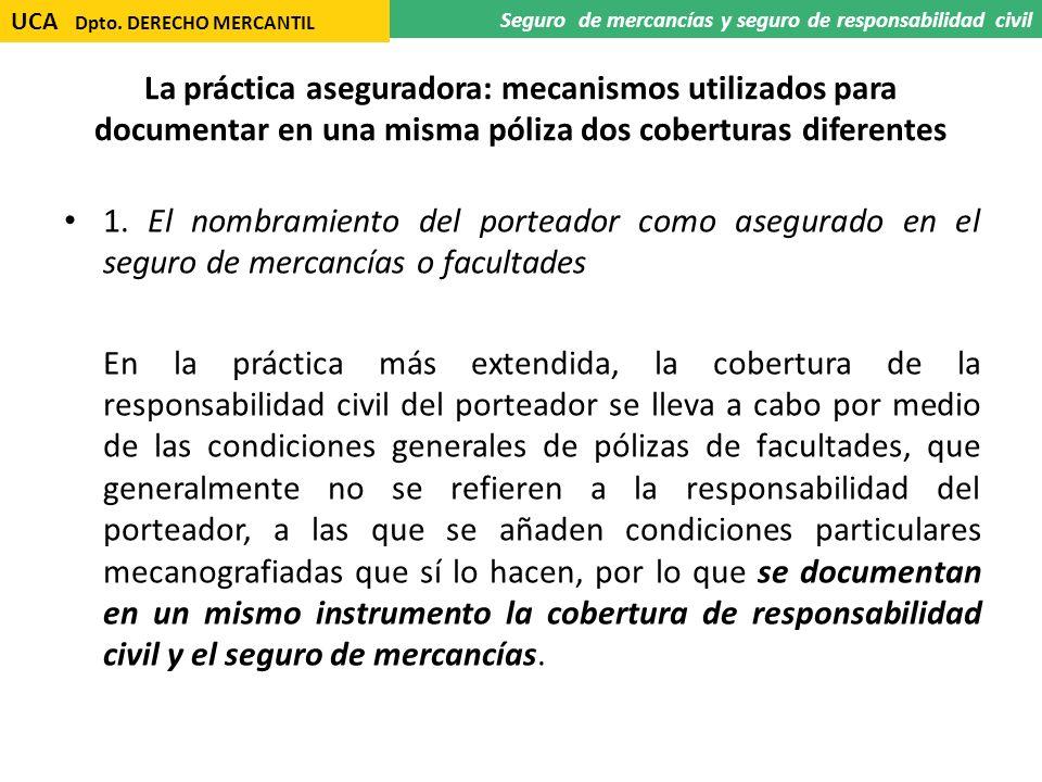 La práctica aseguradora: mecanismos utilizados para documentar en una misma póliza dos coberturas diferentes 1. El nombramiento del porteador como ase