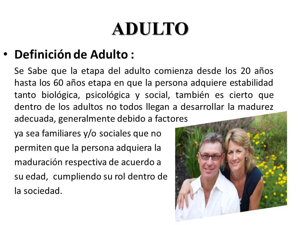 ADULTO MAYOR A partir de los 60 años comienza lo que se denomina adulto mayor, vejez y/o ancianidad, de acuerdo a la nomenclatura que le de cada población o sociedad.