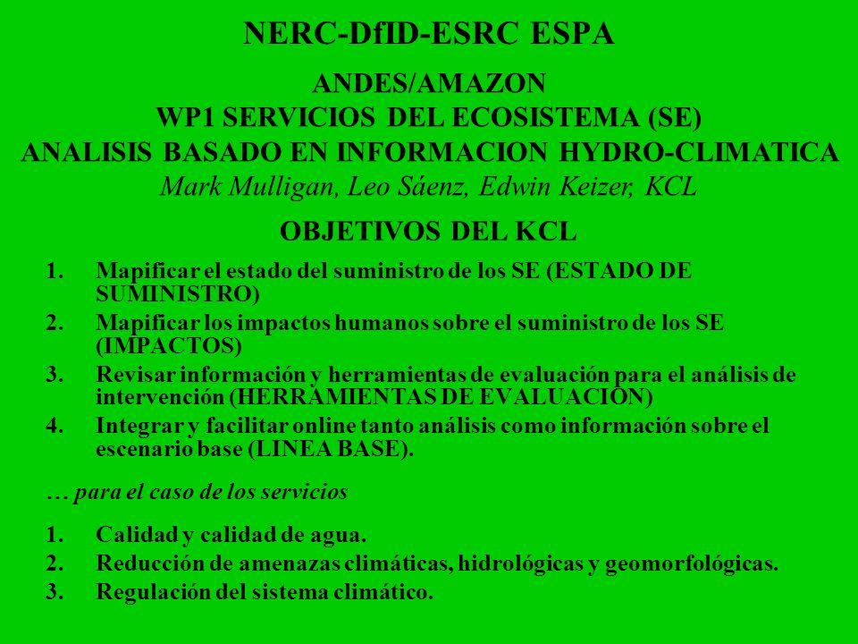 NERC-DfID-ESRC ESPA 1.Mapificar el estado del suministro de los SE (ESTADO DE SUMINISTRO) 2.Mapificar los impactos humanos sobre el suministro de los