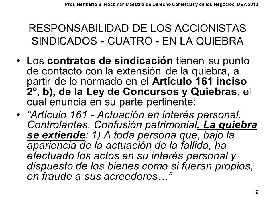 19 RESPONSABILIDAD DE LOS ACCIONISTAS SINDICADOS - CUATRO - EN LA QUIEBRA Los contratos de sindicación tienen su punto de contacto con la extensión de