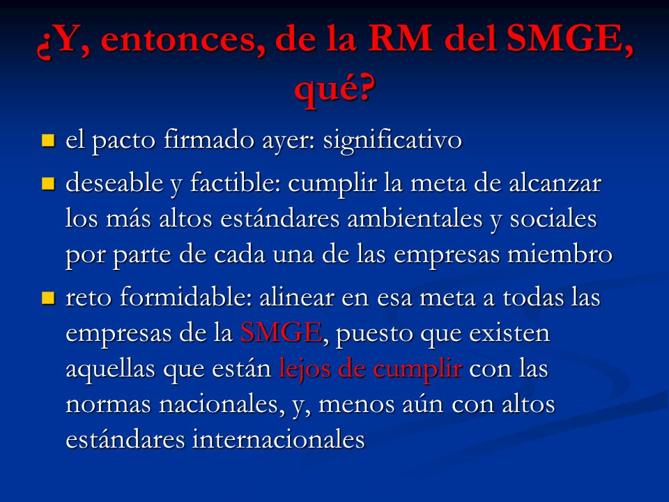 ¿Y, entonces, de la RM del SMGE, qué? el pacto firmado ayer: significativo el pacto firmado ayer: significativo deseable y factible: cumplir la meta d