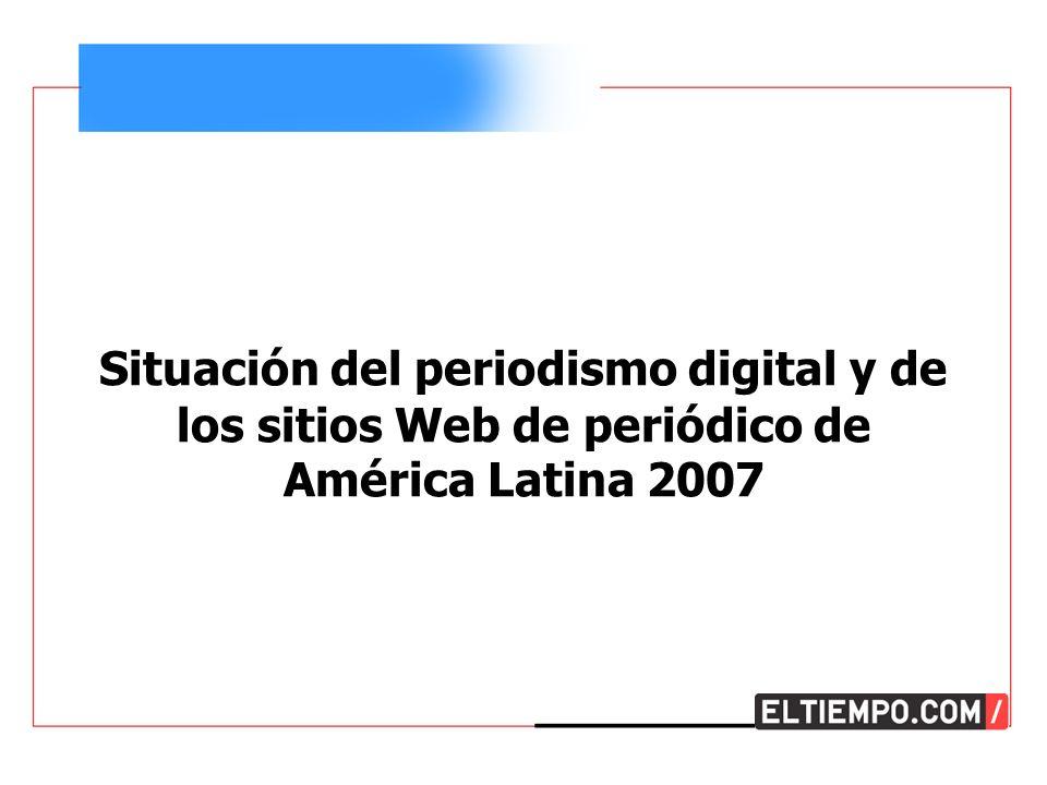 Situación del periodismo digital y de los sitios Web de periódico de América Latina 2007
