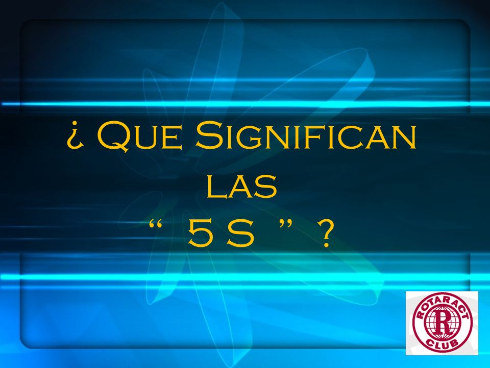 ¿ Que Significan las 5 S ?
