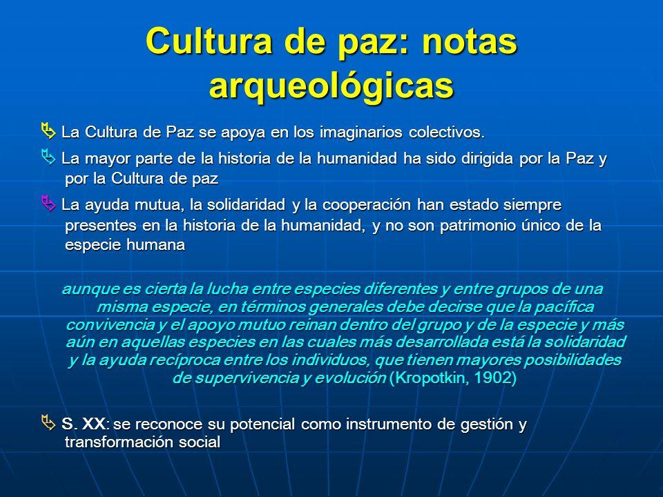 Cultura de paz: notas arqueológicas La Cultura de Paz se apoya en los imaginarios colectivos. La Cultura de Paz se apoya en los imaginarios colectivos