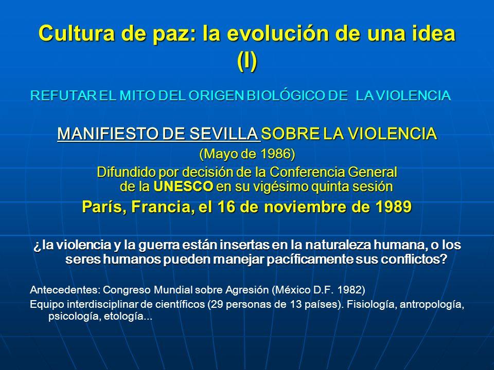 Cultura de paz: la evolución de una idea (I) REFUTAR EL MITO DEL ORIGEN BIOLÓGICO DE LA VIOLENCIA MANIFIESTO DE SEVILLA MANIFIESTO DE SEVILLA SOBRE LA