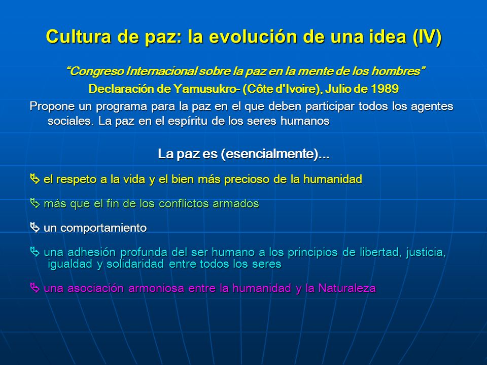 Cultura de paz: la evolución de una idea (IV) Congreso Internacional sobre la paz en la mente de los hombresCongreso Internacional sobre la paz en la