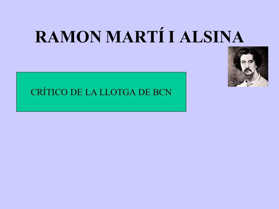 RAMON MARTÍ I ALSINA CRÍTICO DE LA LLOTGA DE BCN