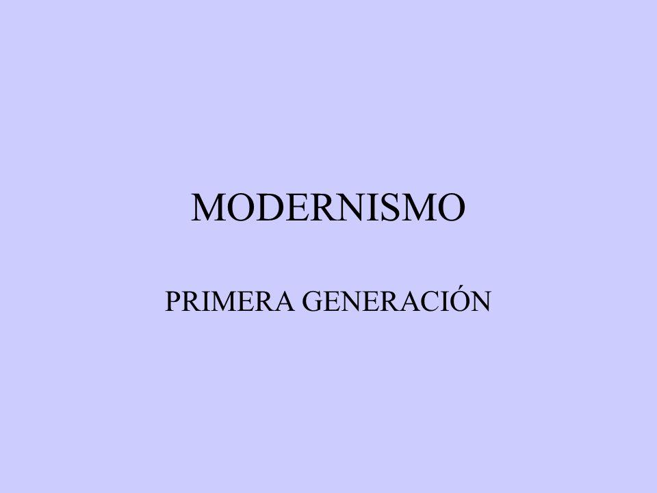 MODERNISMO PRIMERA GENERACIÓN