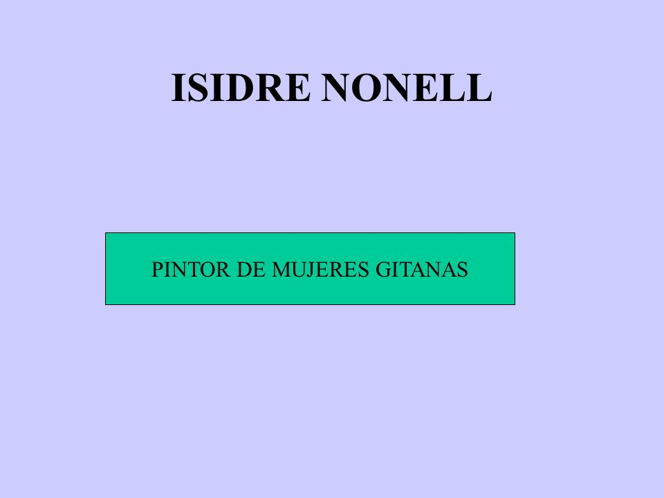 ISIDRE NONELL PINTOR DE MUJERES GITANAS